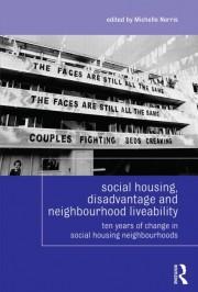 T 2013 Social Housing, Disadvantage and Neghbourhood Liveability